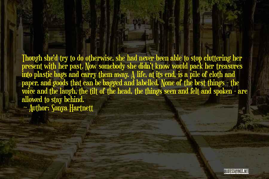 The Best Things Life Quotes By Sonya Hartnett