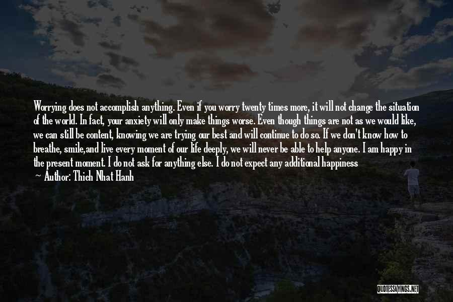 The Best Things Life Quotes By Thich Nhat Hanh