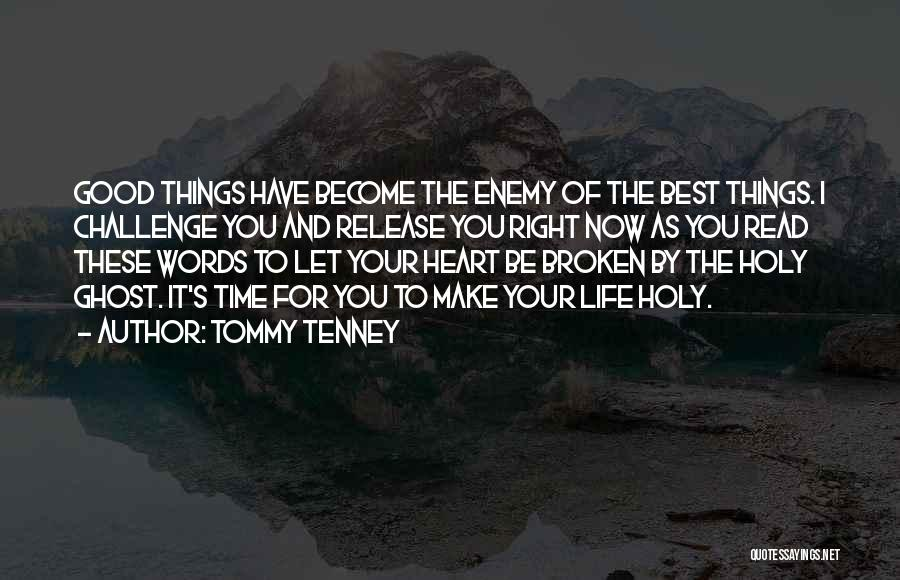 The Best Things Life Quotes By Tommy Tenney