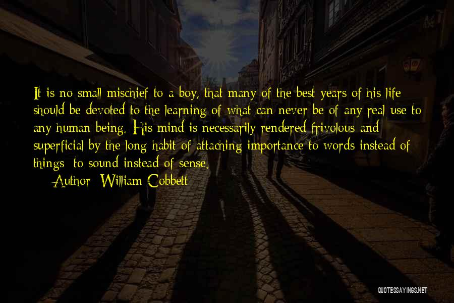 The Best Things Life Quotes By William Cobbett