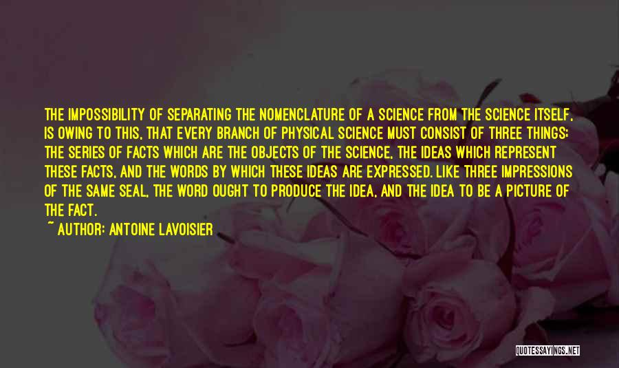 The Best Three Word Quotes By Antoine Lavoisier