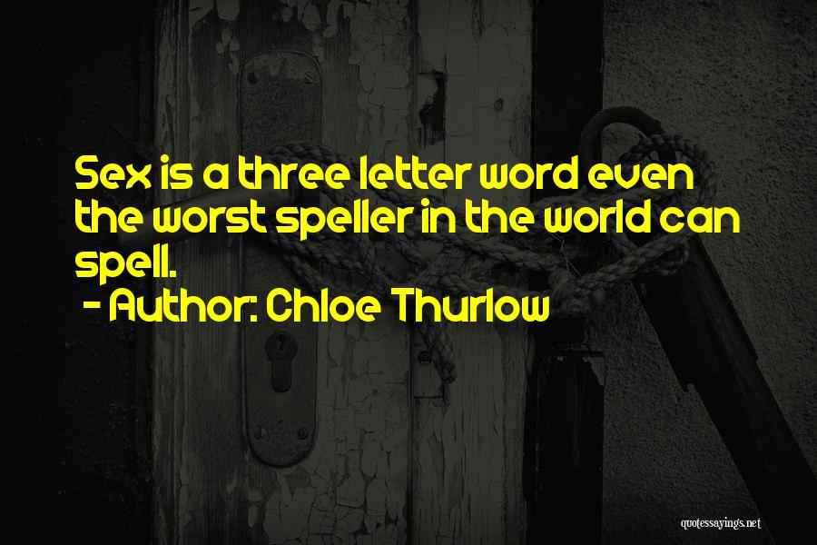The Best Three Word Quotes By Chloe Thurlow