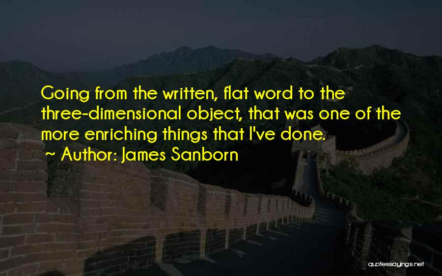The Best Three Word Quotes By James Sanborn