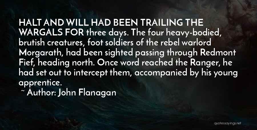 The Best Three Word Quotes By John Flanagan