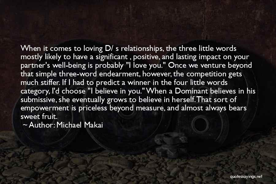 The Best Three Word Quotes By Michael Makai