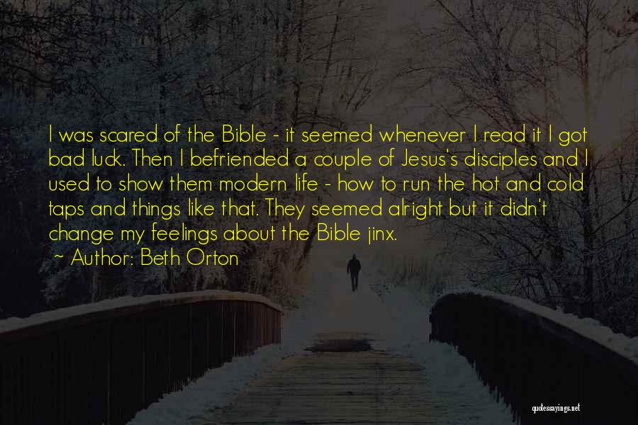 The Bible Jesus Read Quotes By Beth Orton