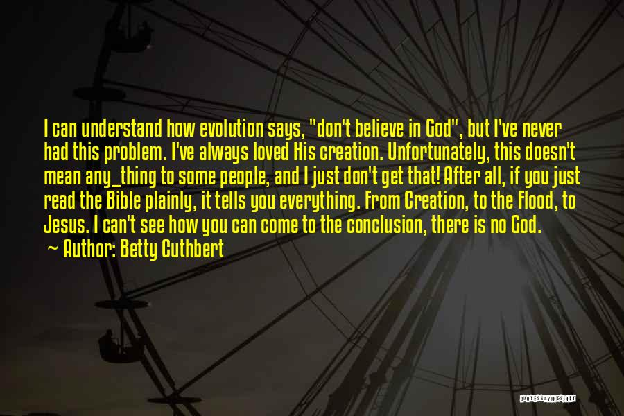 The Bible Jesus Read Quotes By Betty Cuthbert