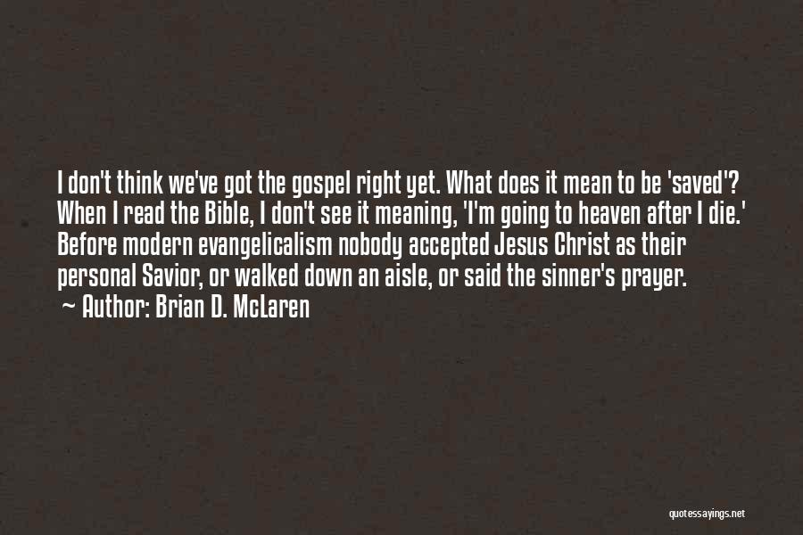 The Bible Jesus Read Quotes By Brian D. McLaren