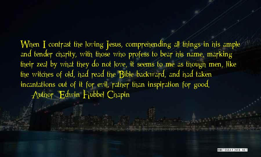 The Bible Jesus Read Quotes By Edwin Hubbel Chapin