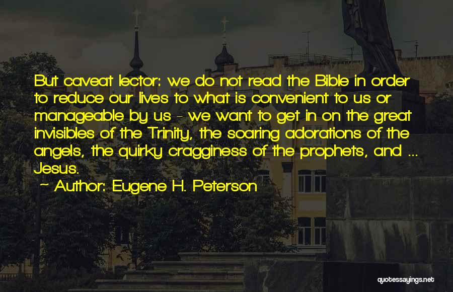 The Bible Jesus Read Quotes By Eugene H. Peterson