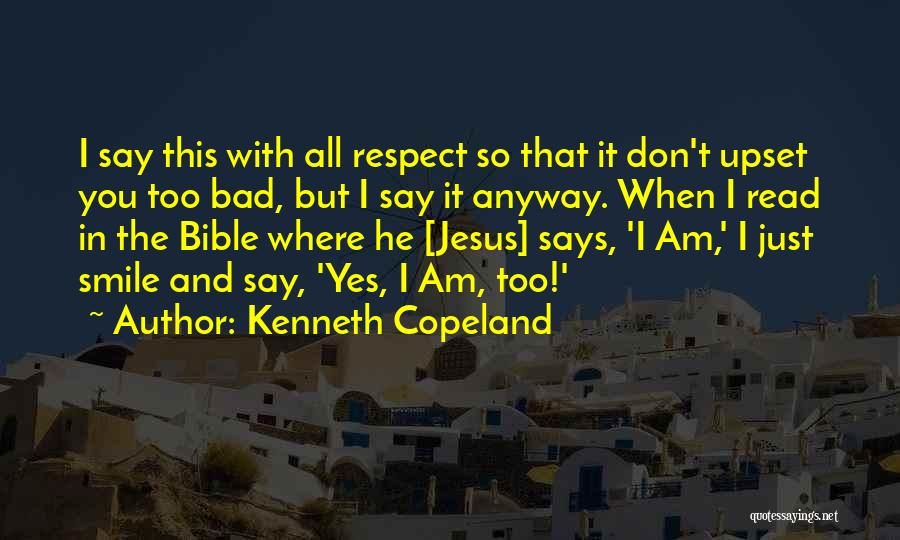The Bible Jesus Read Quotes By Kenneth Copeland
