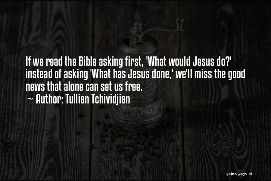 The Bible Jesus Read Quotes By Tullian Tchividjian