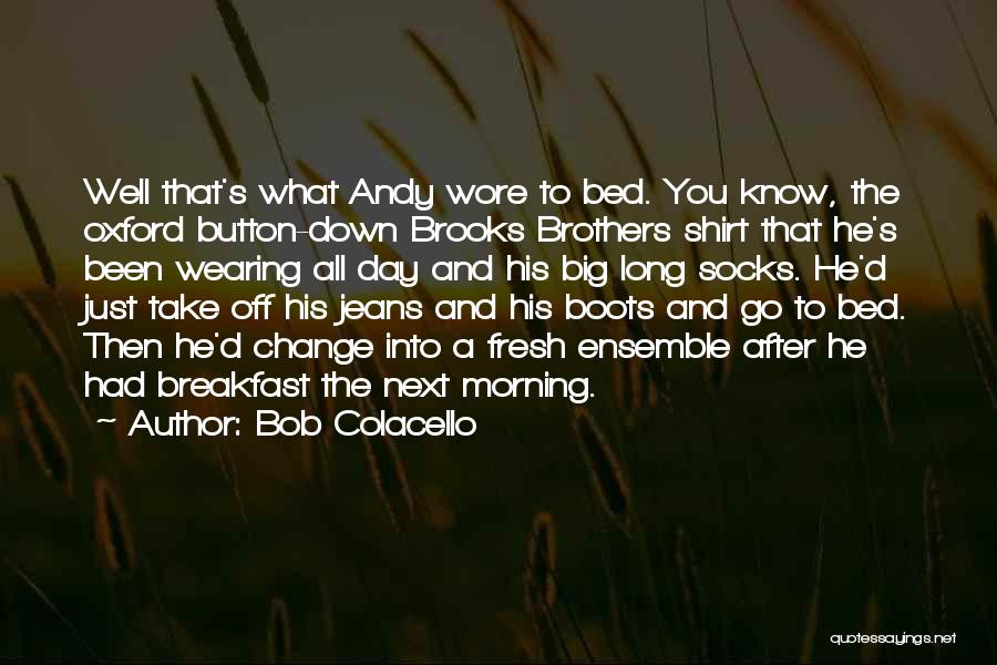 The Big Day Quotes By Bob Colacello