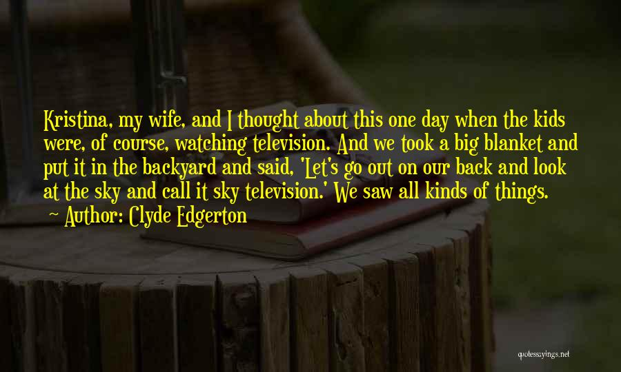 The Big Day Quotes By Clyde Edgerton