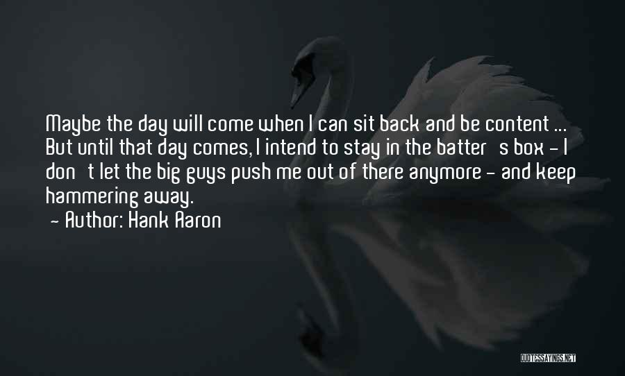 The Big Day Quotes By Hank Aaron
