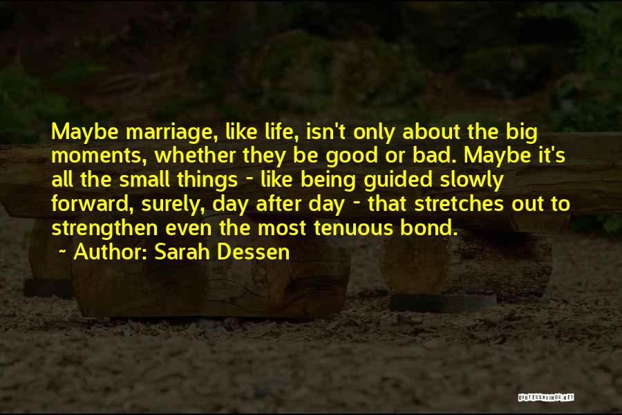 The Big Day Quotes By Sarah Dessen
