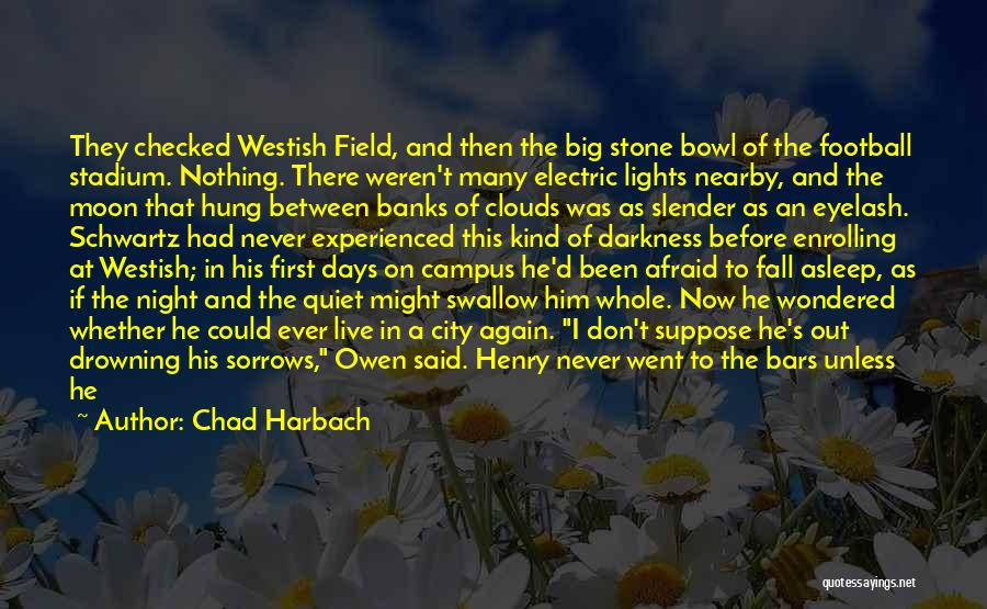 The Big Field Quotes By Chad Harbach