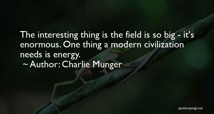 The Big Field Quotes By Charlie Munger