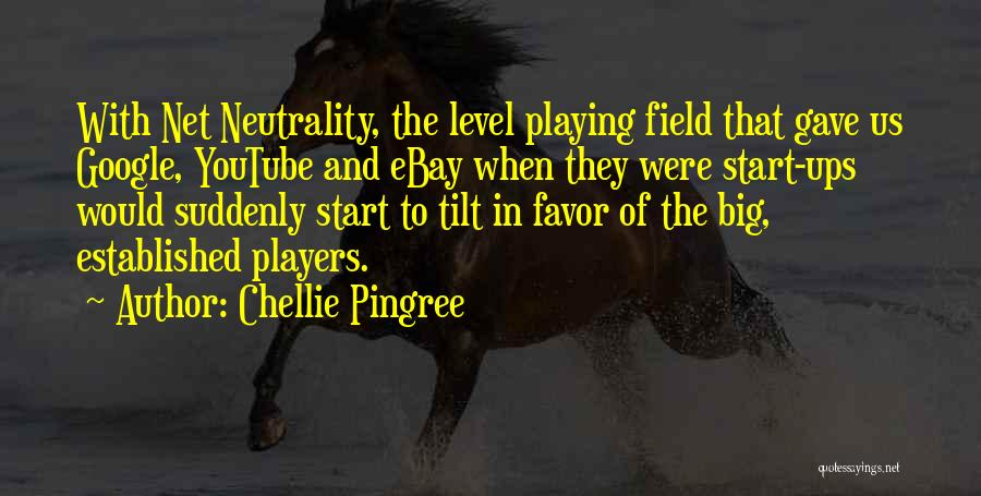 The Big Field Quotes By Chellie Pingree