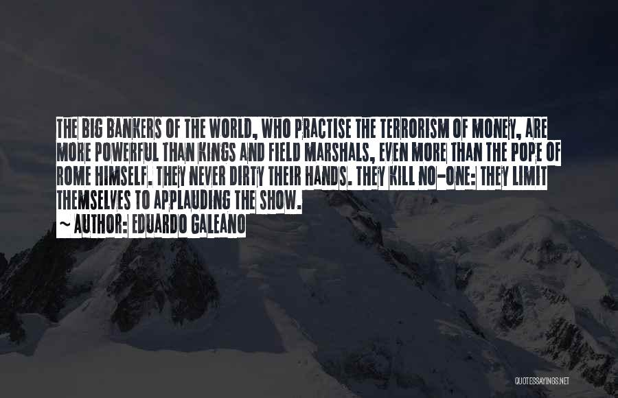 The Big Field Quotes By Eduardo Galeano