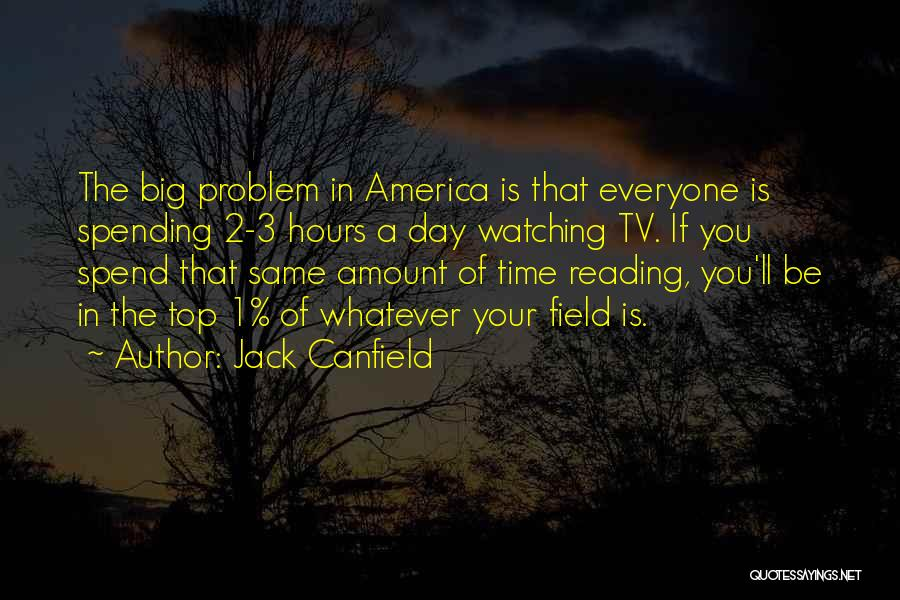 The Big Field Quotes By Jack Canfield