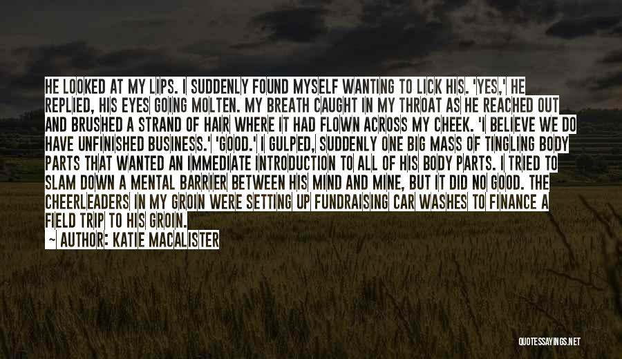 The Big Field Quotes By Katie MacAlister