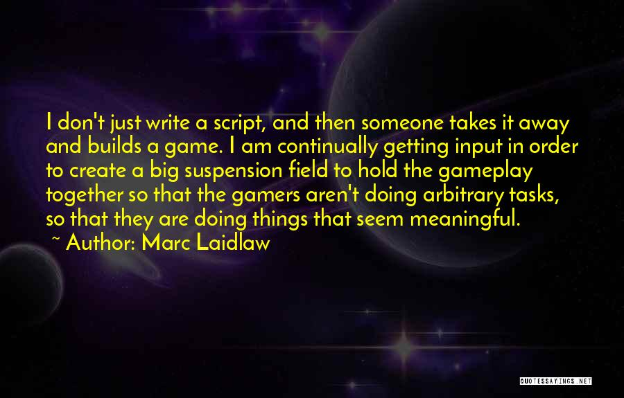 The Big Field Quotes By Marc Laidlaw