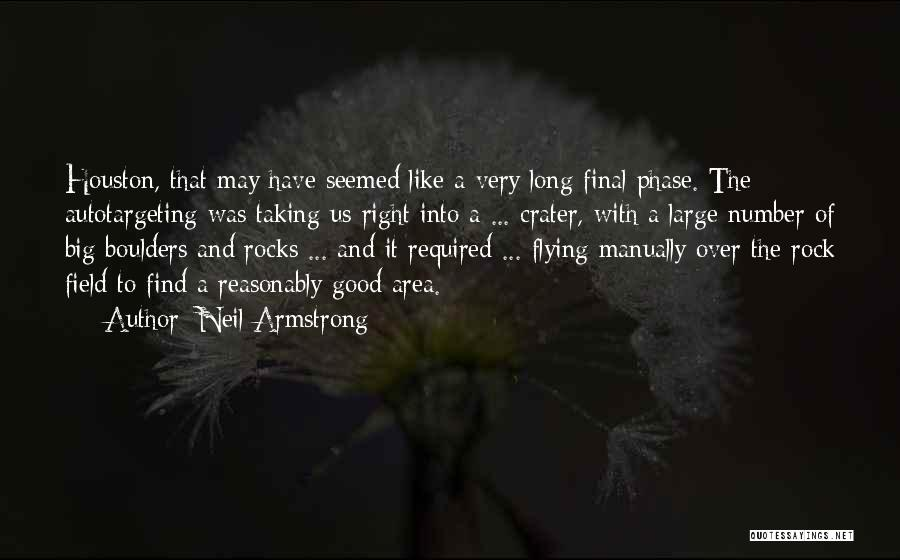 The Big Field Quotes By Neil Armstrong