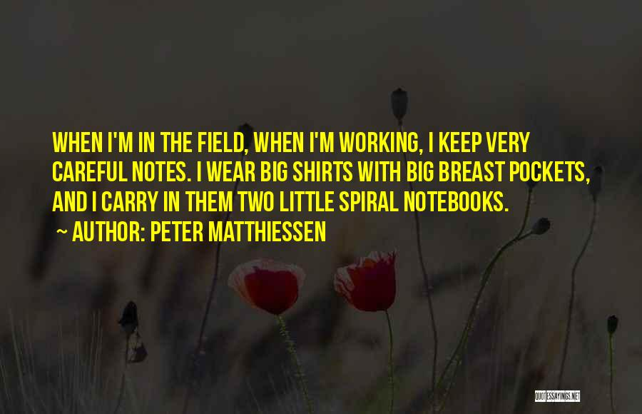 The Big Field Quotes By Peter Matthiessen