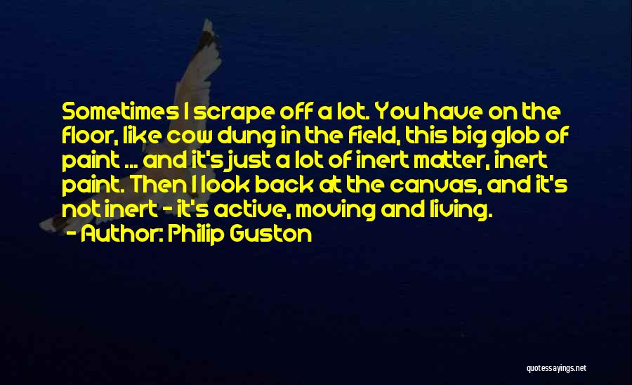 The Big Field Quotes By Philip Guston
