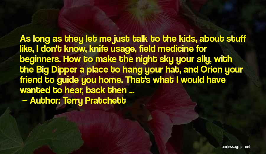 The Big Field Quotes By Terry Pratchett