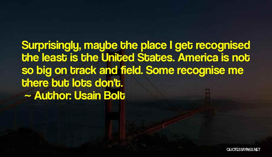 The Big Field Quotes By Usain Bolt