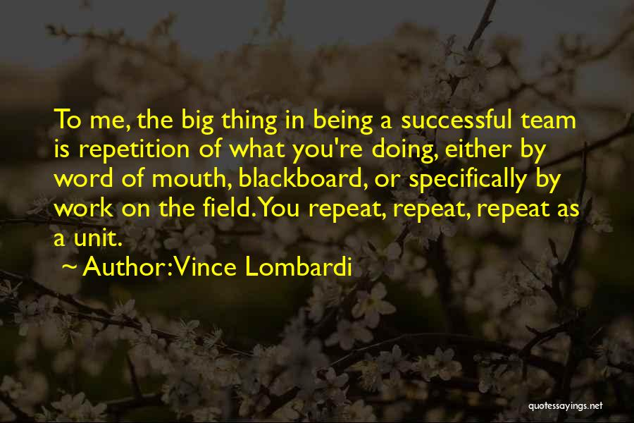 The Big Field Quotes By Vince Lombardi