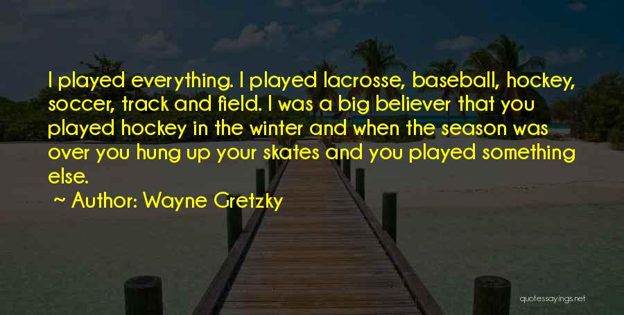 The Big Field Quotes By Wayne Gretzky