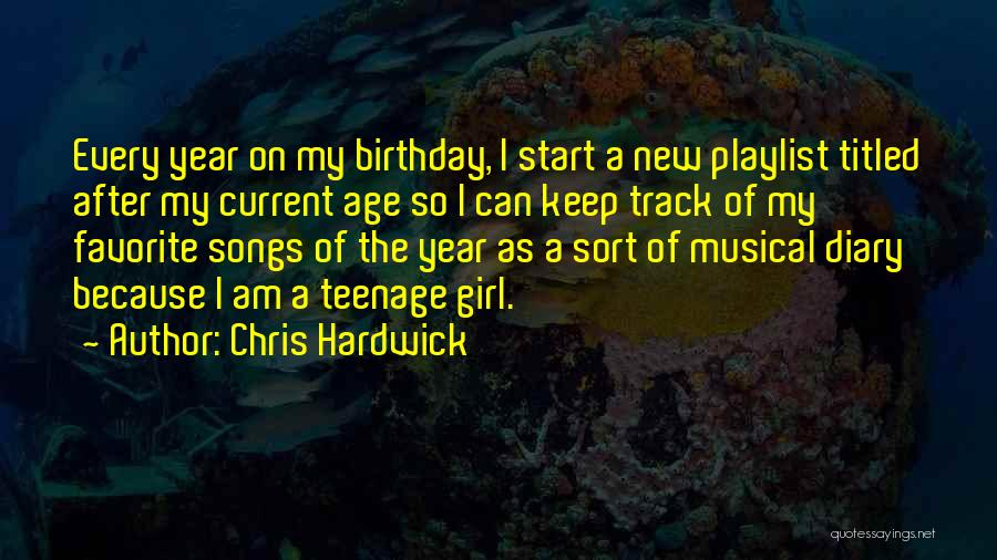 The Birthday Girl Quotes By Chris Hardwick