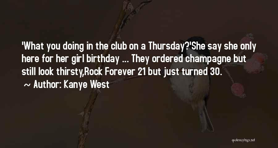 The Birthday Girl Quotes By Kanye West