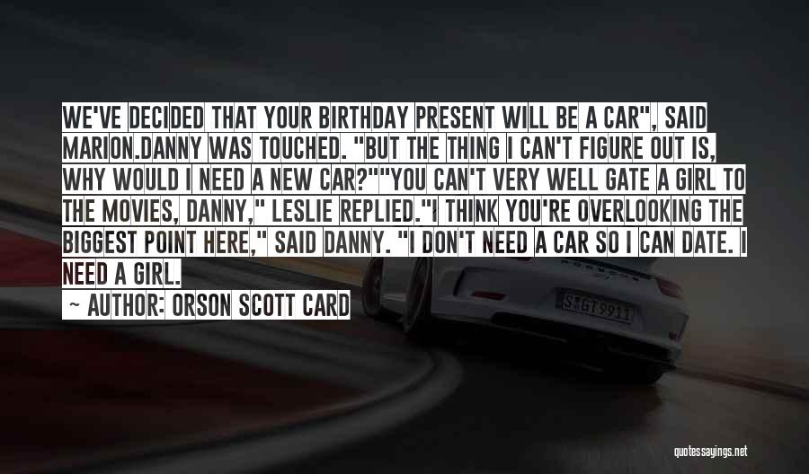 The Birthday Girl Quotes By Orson Scott Card