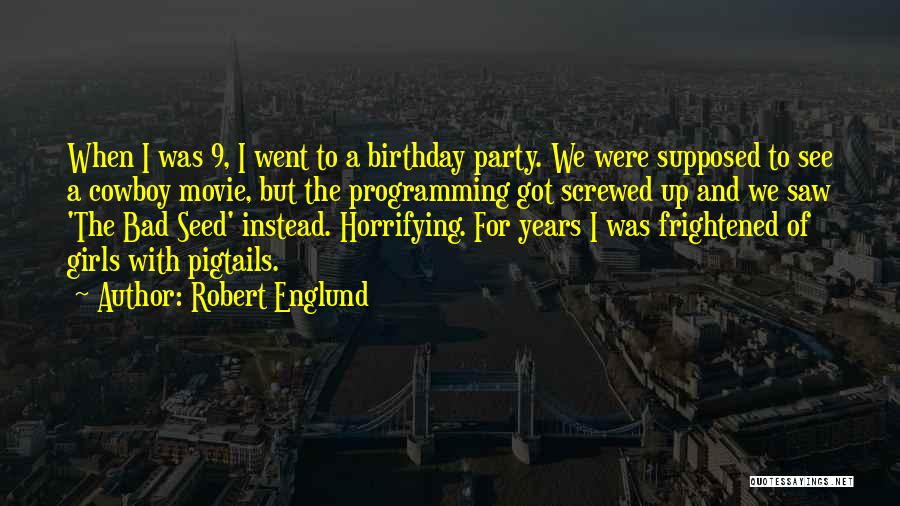 The Birthday Girl Quotes By Robert Englund
