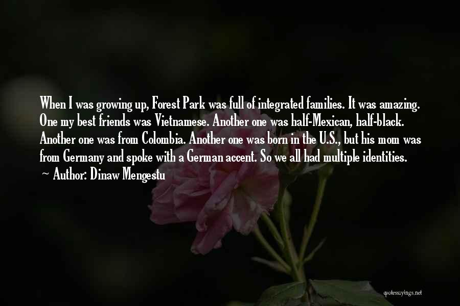 The Black Forest Quotes By Dinaw Mengestu