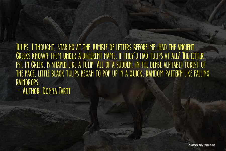 The Black Forest Quotes By Donna Tartt