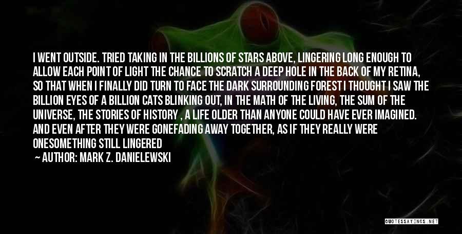 The Black Forest Quotes By Mark Z. Danielewski