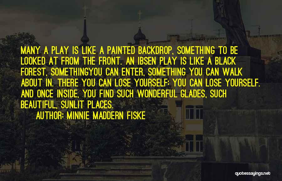 The Black Forest Quotes By Minnie Maddern Fiske