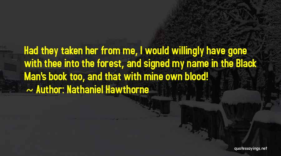 The Black Forest Quotes By Nathaniel Hawthorne