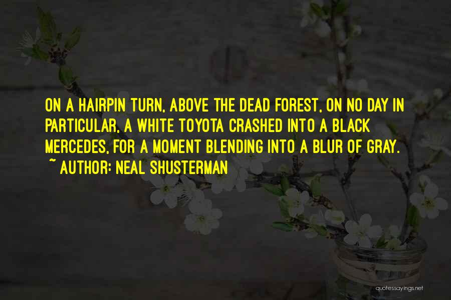 The Black Forest Quotes By Neal Shusterman