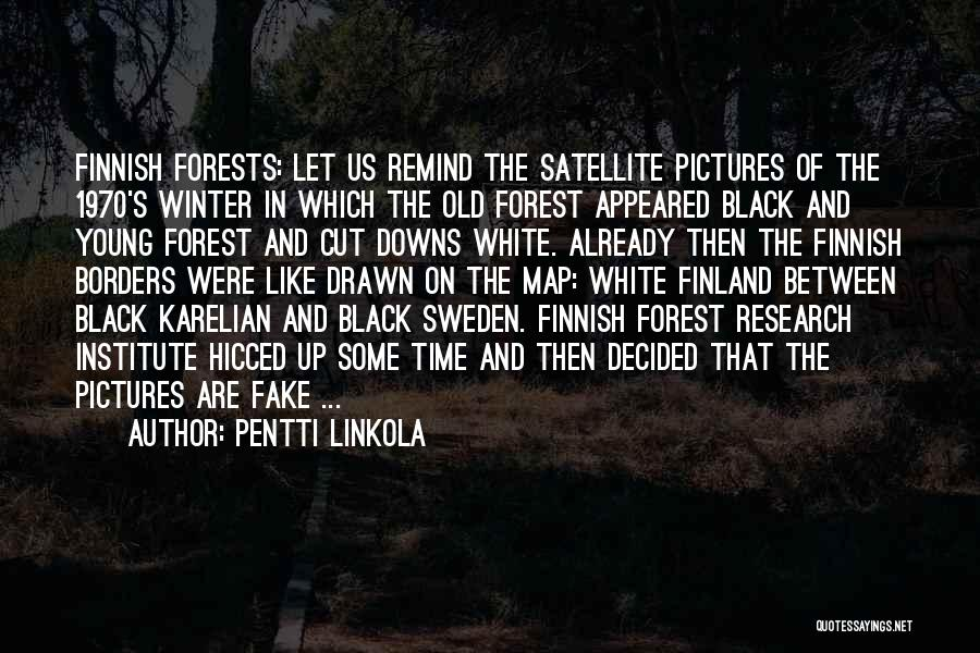 The Black Forest Quotes By Pentti Linkola