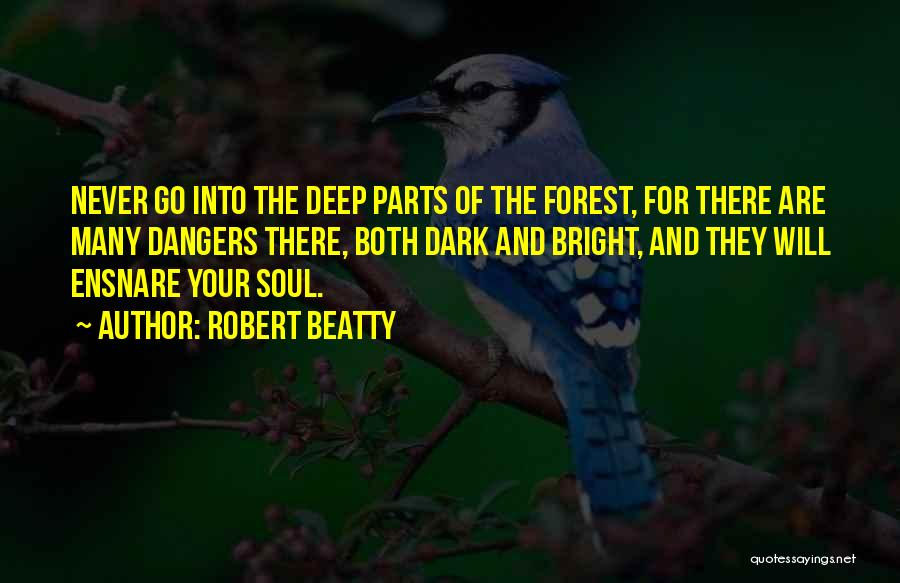 The Black Forest Quotes By Robert Beatty