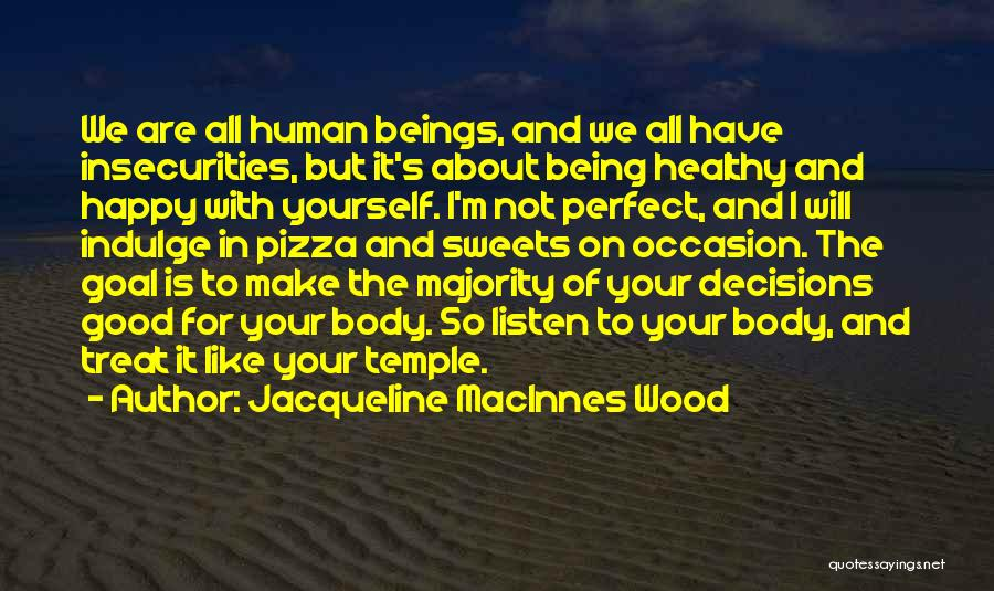 The Body Being A Temple Quotes By Jacqueline MacInnes Wood