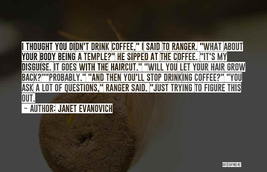 The Body Being A Temple Quotes By Janet Evanovich