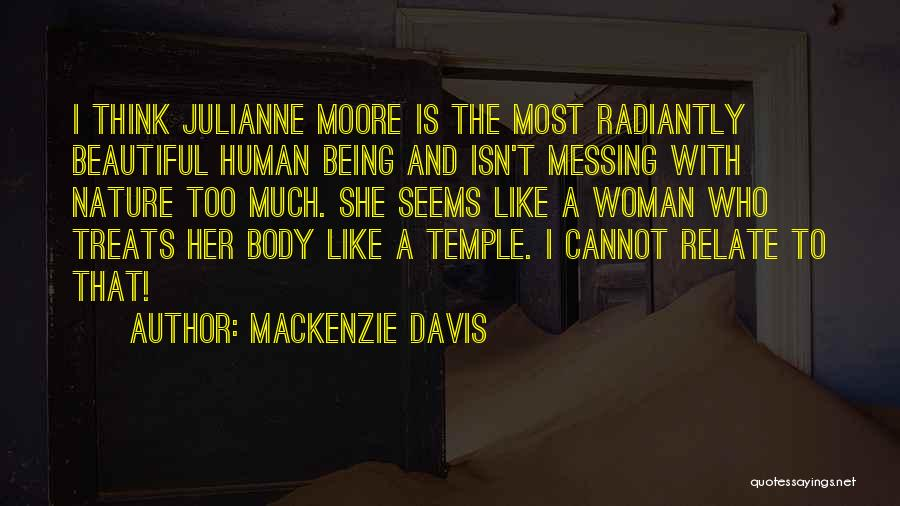 The Body Being A Temple Quotes By Mackenzie Davis