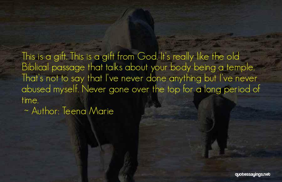 The Body Being A Temple Quotes By Teena Marie